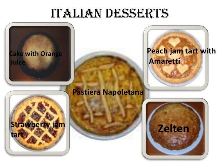 Italian DessertsCake with Orange                         Peach jam tart withJuice                                    Amare...
