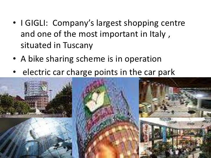 • I GIGLI: Company's largest shopping centre  and one of the most important in Italy ,  situated in Tuscany• A bike sharin...