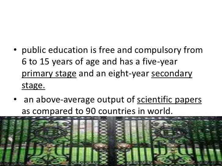 • public education is free and compulsory from  6 to 15 years of age and has a five-year  primary stage and an eight-year ...