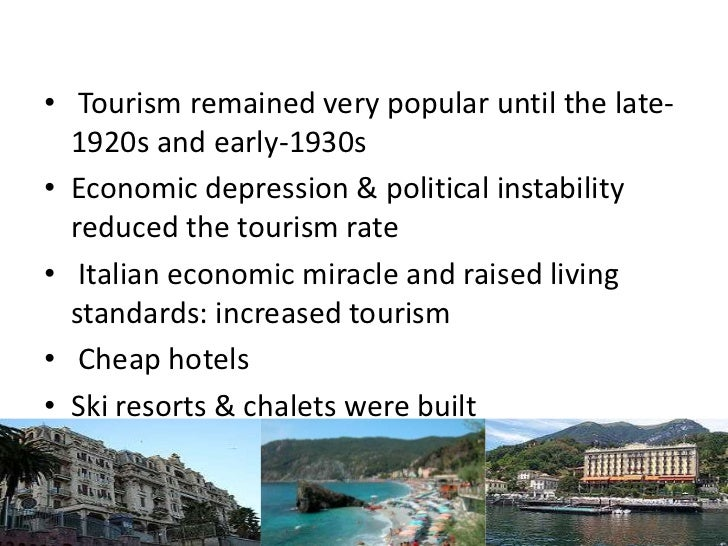 • Tourism remained very popular until the late-  1920s and early-1930s• Economic depression & political instability  reduc...