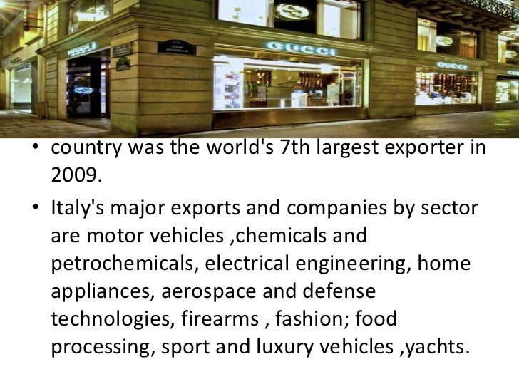 • country was the worlds 7th largest exporter in  2009.• Italys major exports and companies by sector  are motor vehicles ...