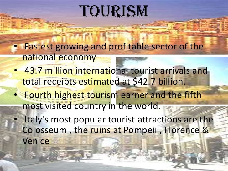 Tourism• Fastest growing and profitable sector of the  national economy• 43.7 million international tourist arrivals and  ...