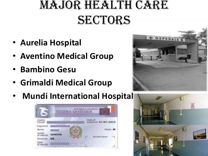 MAJOR HEALTH CARE             SECTORS•   Aurelia Hospital•   Aventino Medical Group•   Bambino Gesu•   Grimaldi Medical Gr...