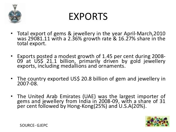 jwellery industry in india Us, hong kong and uae accounted for 75 per cent of the total gems and jewellery exports from india during fy 2016-17  leather is a prominent industry in india the main sectors from which its demand is derived are fashion, footwear, furniture, interiors and automotive while the indian.