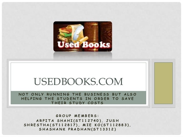 USEDBOOKS.COMNOT ONLY RUNNING THE BUSINESS BUT ALSO HELPING THE STUDENTS IN ORDER TO SAVE           THEIR STUDY COSTS     ...