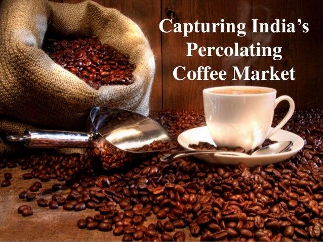 Capturing India's Percolating Coffee Market