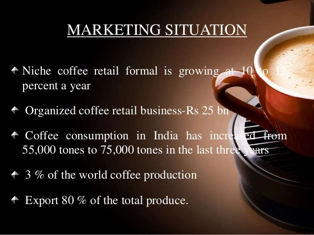coffee market in india Value of coffee in the retail market across india in 2015 and 2020 (in billion indian rupees) + cafe brands in india - by shop numbers 2016.