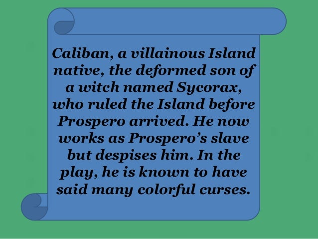 caliban and the witch essay Mowats essay emphasizes calibans significant role in the tempest,  caliban and his mother, sycorax, a witch, were the only inhabitants of the island.