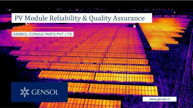 GENSOL CONSULTANTS PVT. LTD www.gensol.in PV Module Reliability & Quality Assurance