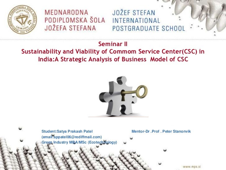 Seminar IISustainability and Viability of Commom Service Center(CSC) in India:A Strategic Analysis of Business  Model of C...
