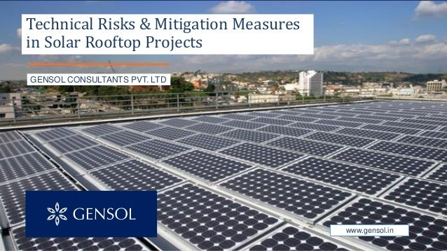 GENSOL CONSULTANTS PVT. LTD www.gensol.in Technical Risks & Mitigation Measures in Solar Rooftop Projects