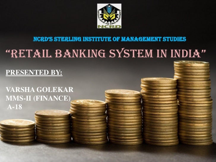 india banking system essay Indian banking system: the current state & road ahead page | 6 change is the only constant feature in this dynamic world and banking is not an exception the changes staring in the face of bankers relates to the fundamental way of banking-which.