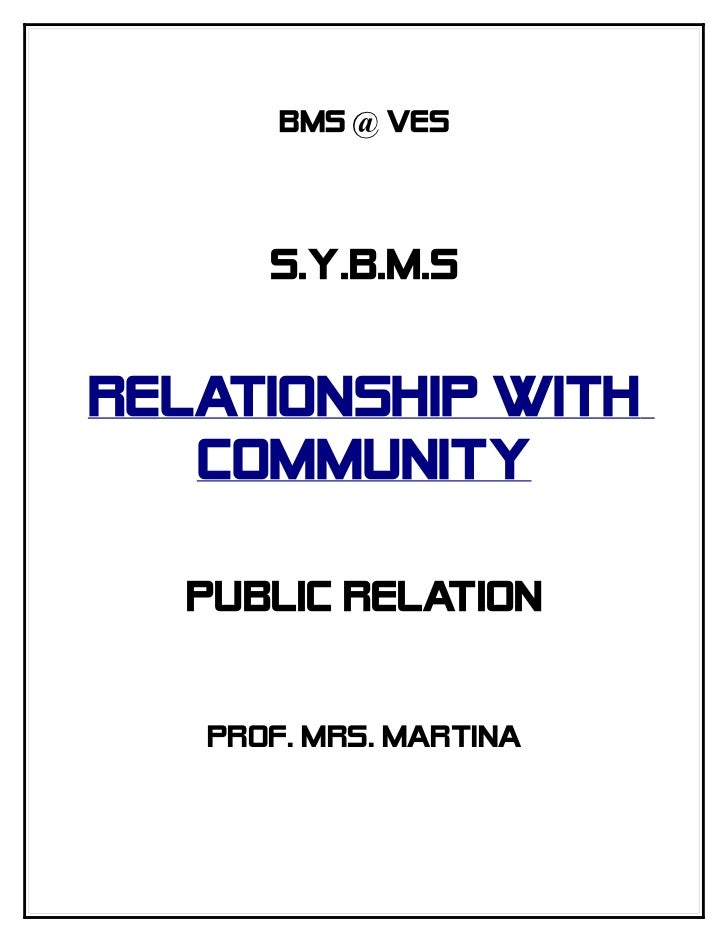 BMS @ VES      S.Y.B.M.SRELATIONSHIP WITH   COMMUNITY   PUBLIC RELATION   Prof. Mrs. Martina