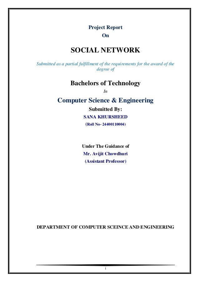 i Project Report On SOCIAL NETWORK Submitted as a partial fulfillment of the requirements for the award of the degree of B...