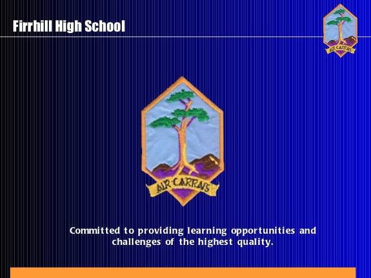 Committed to providing learning opportunities and challenges of the highest quality.