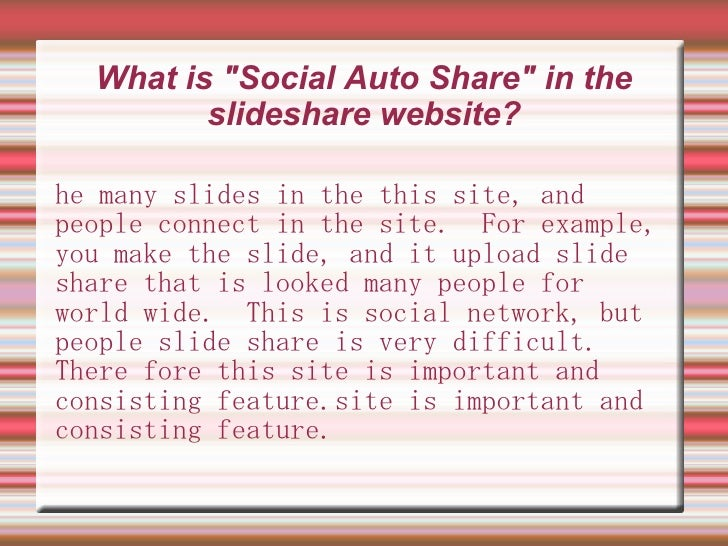 """What is """"Social Auto Share"""" in the         slideshare website?he many slides in the this site, andpeople connect in the si..."""