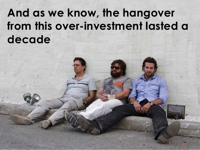 And as we know, the hangover from this over-investment lasted a decade 9