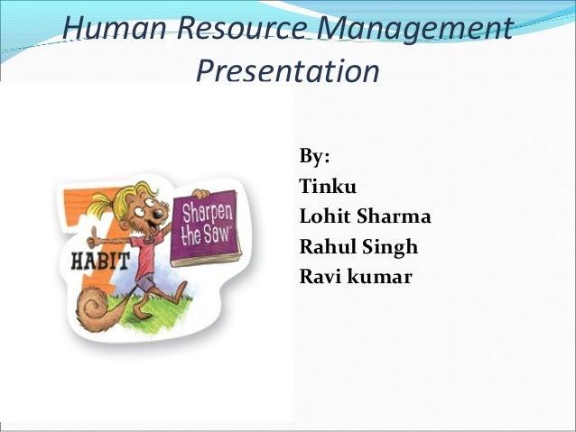 Human Resource Management       Presentation             By:             Tinku             Lohit Sharma             Rahul ...