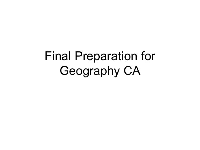Final Preparation for Geography CA