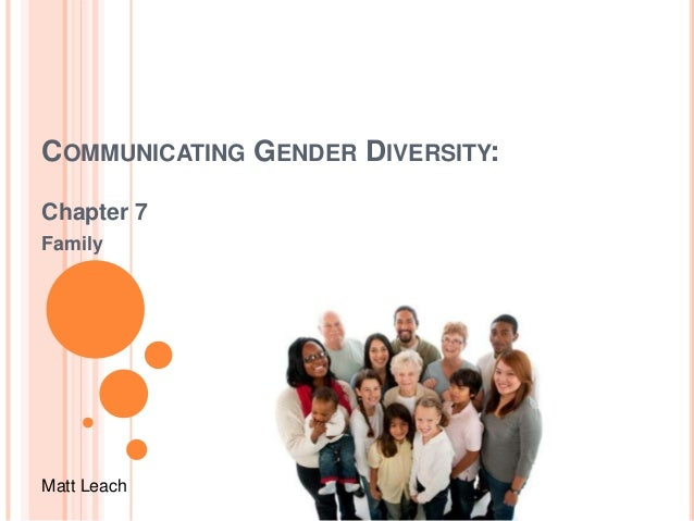COMMUNICATING GENDER DIVERSITY: Chapter 7 Family Matt Leach