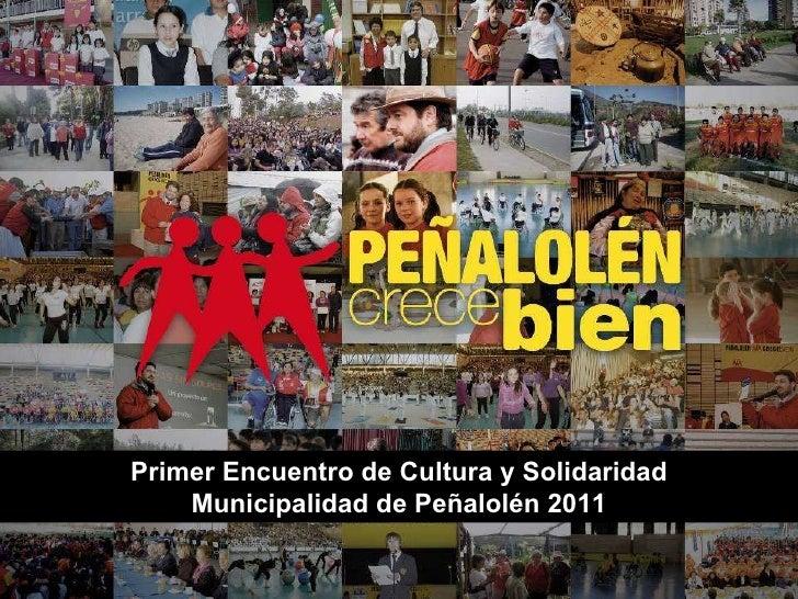 Primer Encuentro de Cultura y Solidaridad Municipalidad de Peñalolén 2011