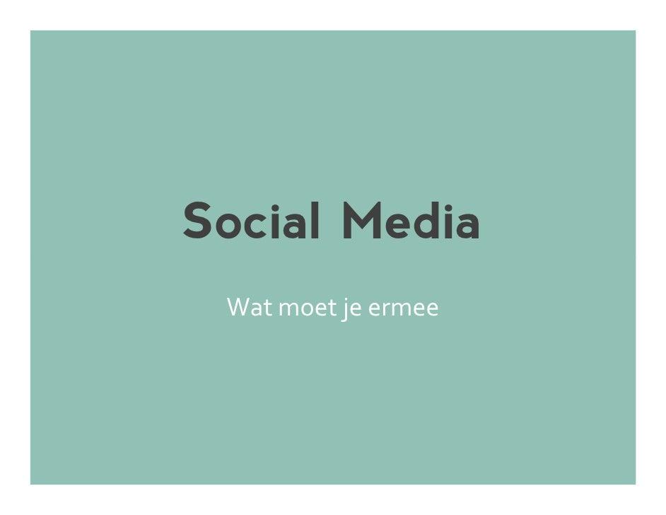 Social Media Wat moet je ermee