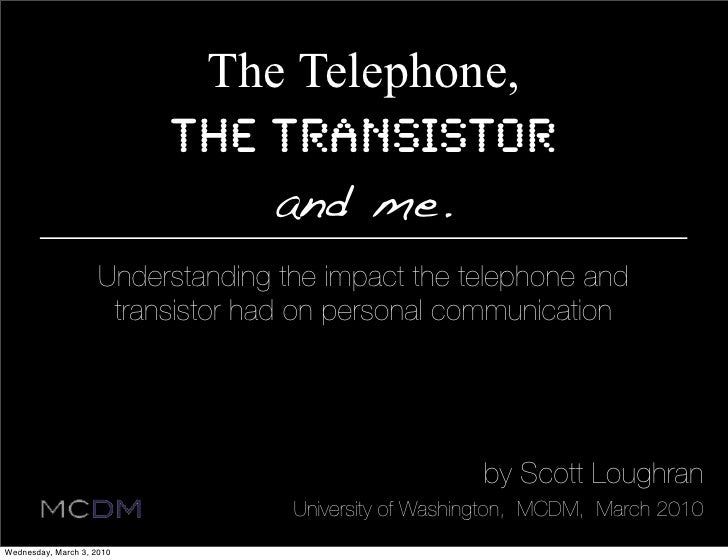 The Telephone,                            the Transistor                                and me.                      Under...