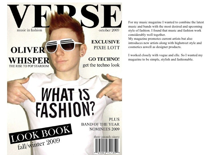 For my music magazine I wanted to combine the latest music and bands with the most desired and upcoming style of fashion. ...