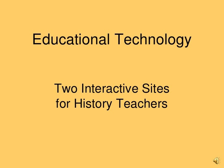 Educational TechnologyTwo Interactive Sites for History Teachers<br />