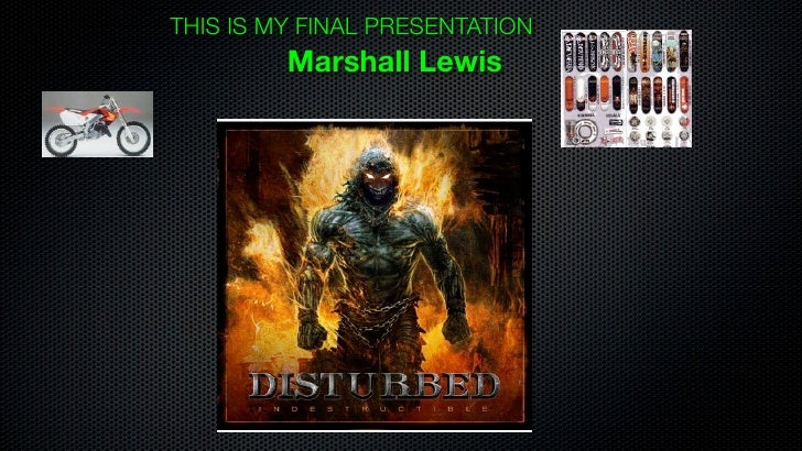 THIS IS MY FINAL PRESENTATION          Marshall Lewis