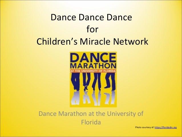 Dance Dance Dance for Children's Miracle Network Dance Marathon at the University of Florida Photo courtesy of: https://fl...
