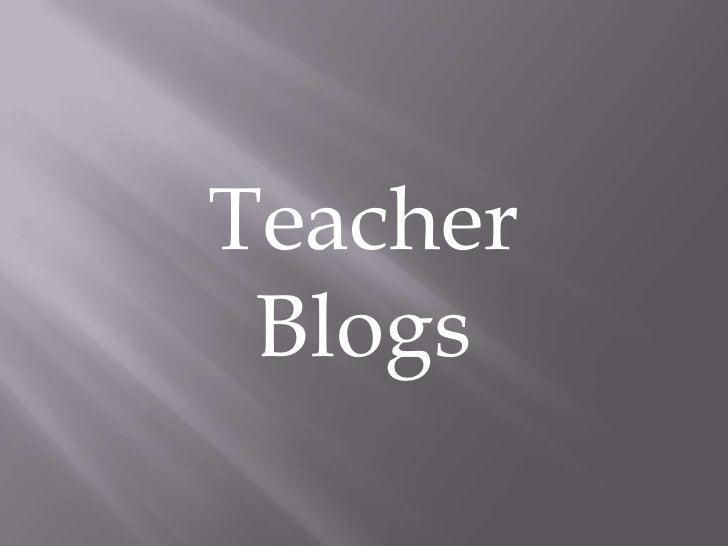 Teacher Blogs<br />