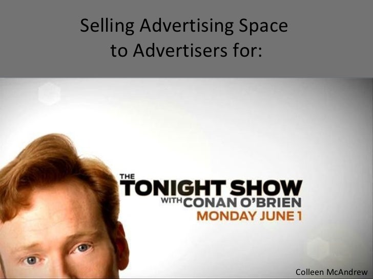 Selling Advertising Space to Advertisers for The Tonight Show with Conan O'Brien Colleen McAndrew Selling Advertising Spac...