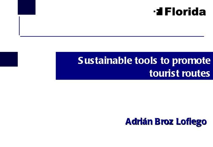 Sustainable tools to promote tourist routes Adrián Broz Lofiego