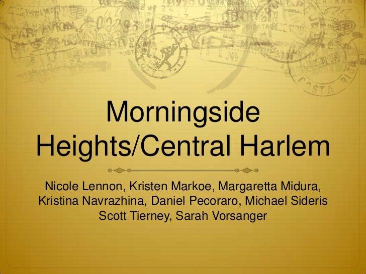 Morningside Heights/Central Harlem<br />Nicole Lennon, Kristen Markoe, Margaretta Midura, Kristina Navrazhina, Daniel Peco...