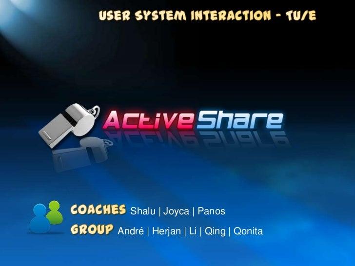 User System Interaction – TU/e<br />Coaches Shalu | Joyca | Panos<br />Group André | Herjan | Li | Qing | Qonita<br />