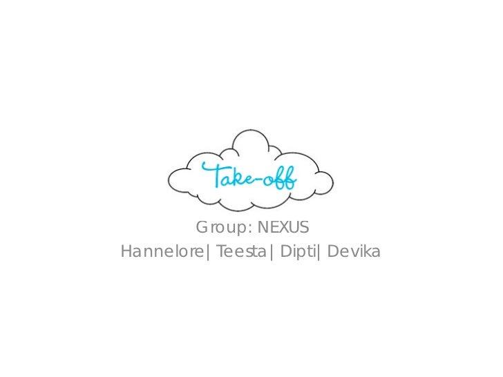 Group: NEXUSHannelore|Teesta|Dipti|Devika