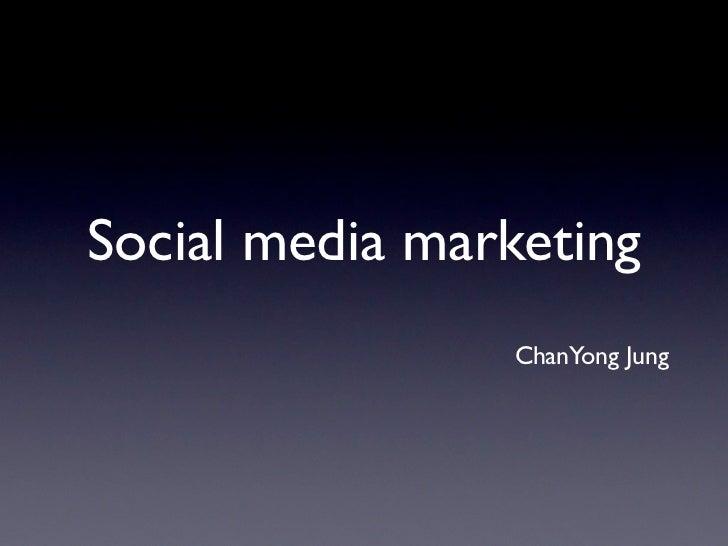 Social media marketing                ChanYong Jung