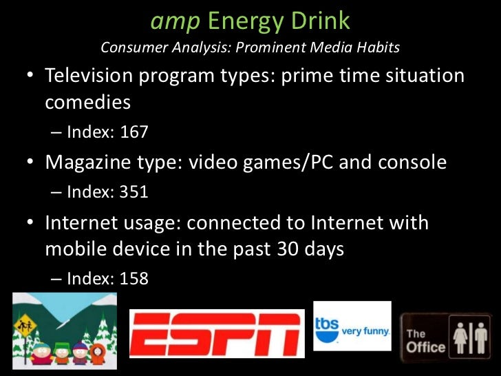 energy drinks psychographic Demographics and psychographics  lives an active lifestyle with sports and  aerobics  love soccer, favor energy drinks, spend on diapers.