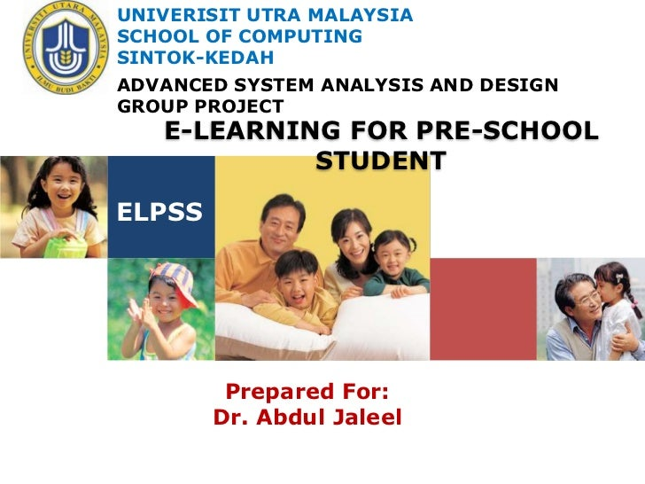 UNIVERISIT UTRA MALAYSIASCHOOL OF COMPUTINGSINTOK-KEDAHADVANCED SYSTEM ANALYSIS AND DESIGNGROUP PROJECT   E-LEARNING FOR P...