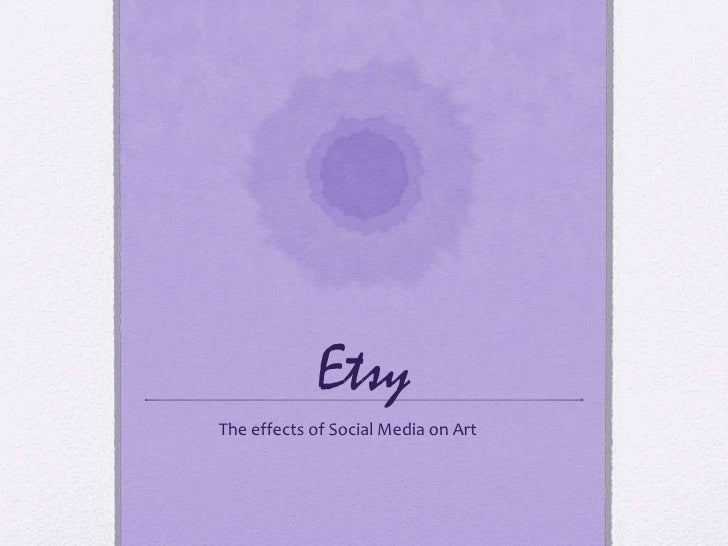 EtsyThe effects of Social Media on Art