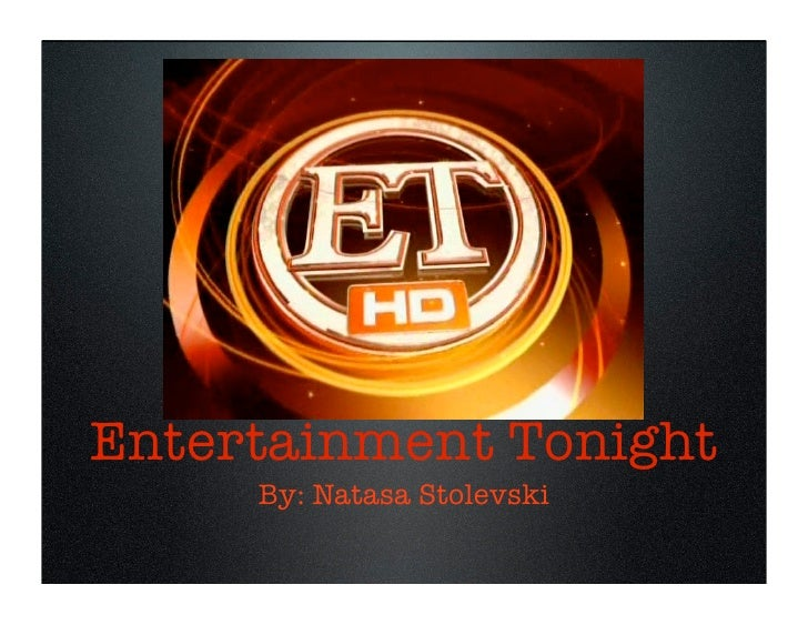 Entertainment Tonight     By: Natasa Stolevski