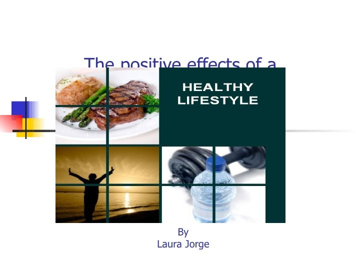The positive effects of a             By         Laura Jorge