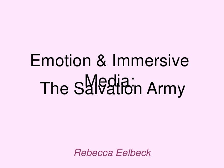 Emotion & Immersive      Media: Army The Salvation     Rebecca Eelbeck