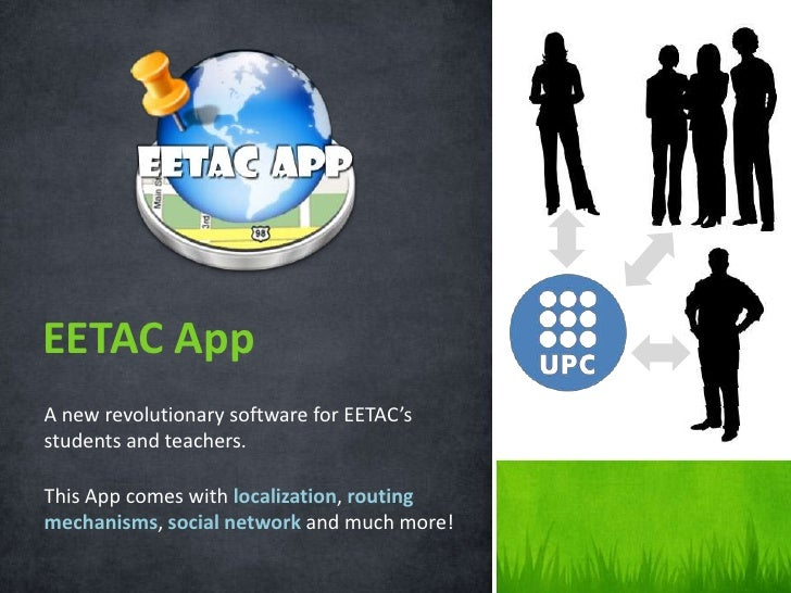 EETAC AppA new revolutionary software for EETAC'sstudents and teachers.This App comes with localization, routingmechanisms...