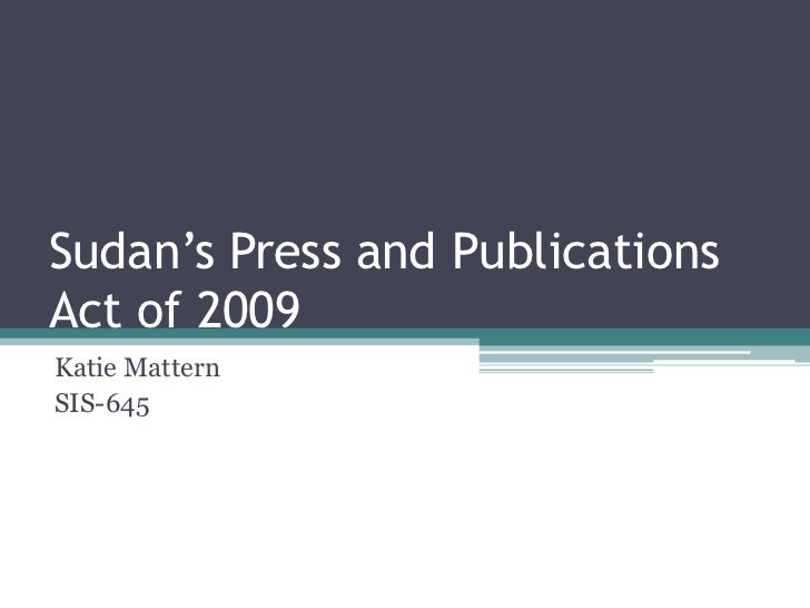 Sudan's Press and PublicationsAct of 2009Katie MatternSIS-645