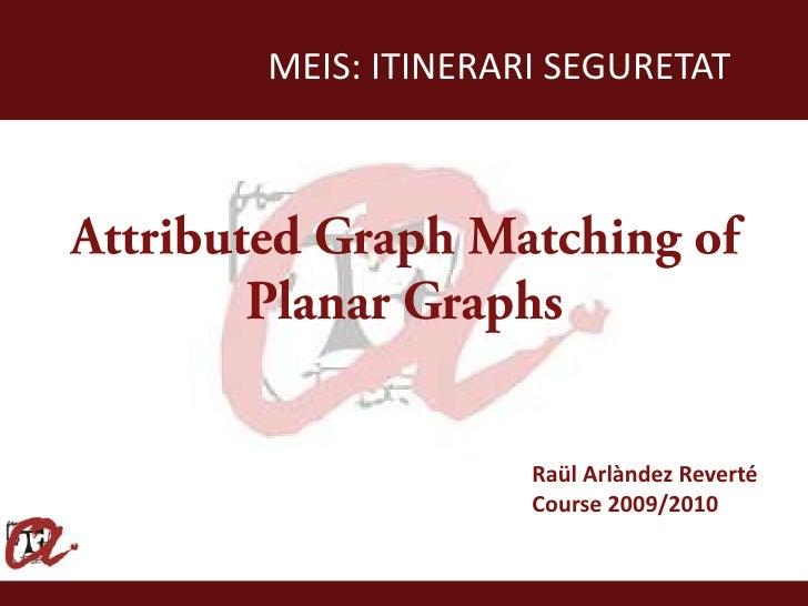 MEIS: ITINERARI SEGURETAT              Raül Arlàndez Reverté              Course 2009/2010