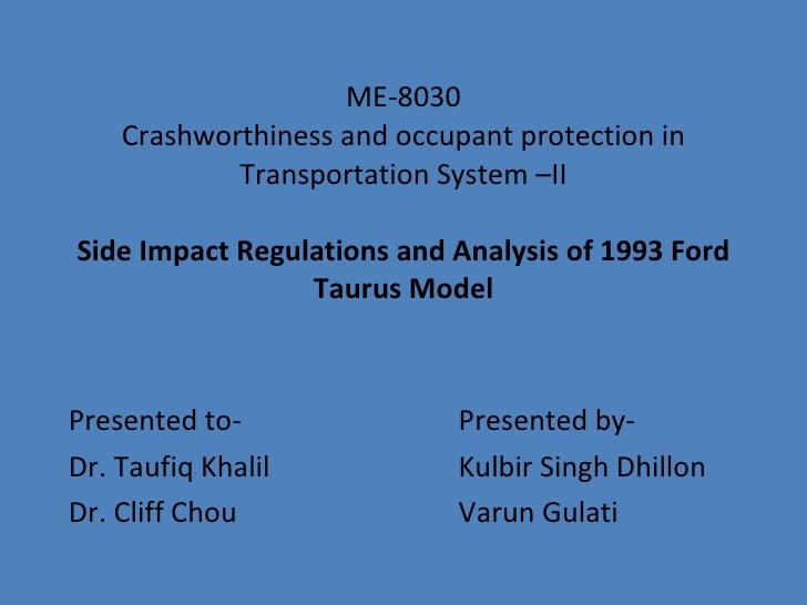 ME-8030 Crashworthiness and occupant protection in Transportation System –II Side Impact Regulations and Analysis of 1993 ...