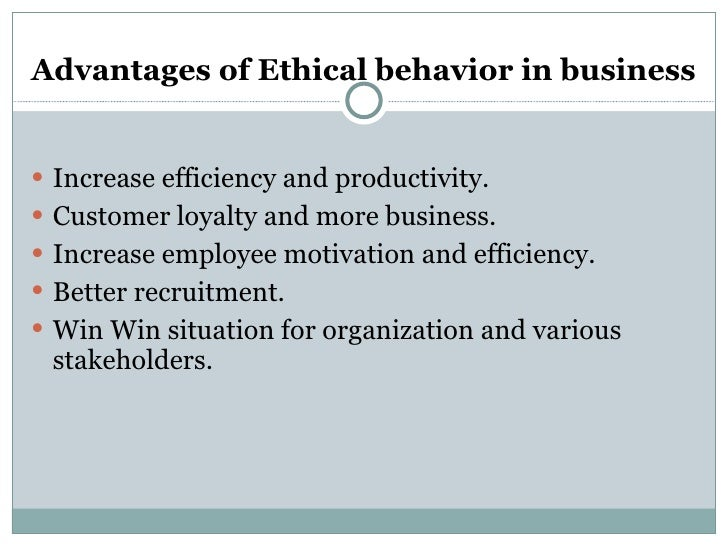 advantages of ethical behaviour in business