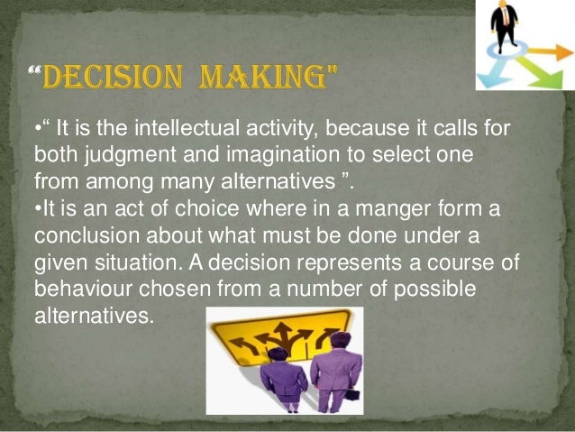 features of decision making in a Identify the features of data and information  the end users utilises this meaningful data for making a decision easily for example employees records,.